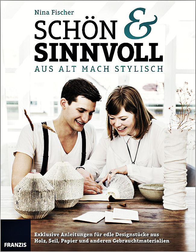 Sch n sinnvoll aus alt mach stylisch urban mining Upcycling for beginners